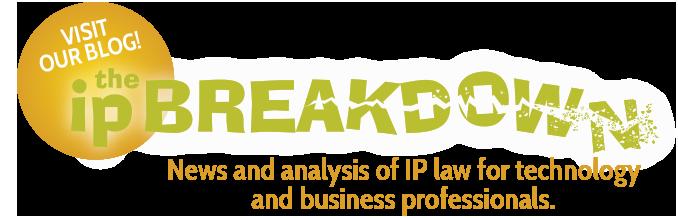 Visit Our Blog The IP Breakdown