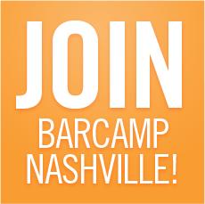 BarCamp Nashville Blog Tour Post: From Camp Novice to Speaker Alum in 20 Minutes